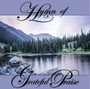 (Hymn of Grateful Praise CD Cover)